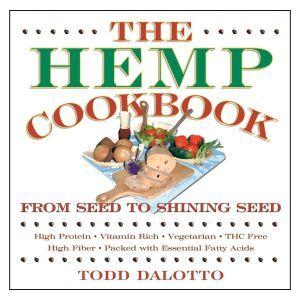 The Hemp Cookbook - Todd Dalotto